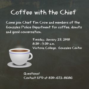Coffee with the Chief @ Victoria College Gonzales Center | Gonzales | Texas | United States